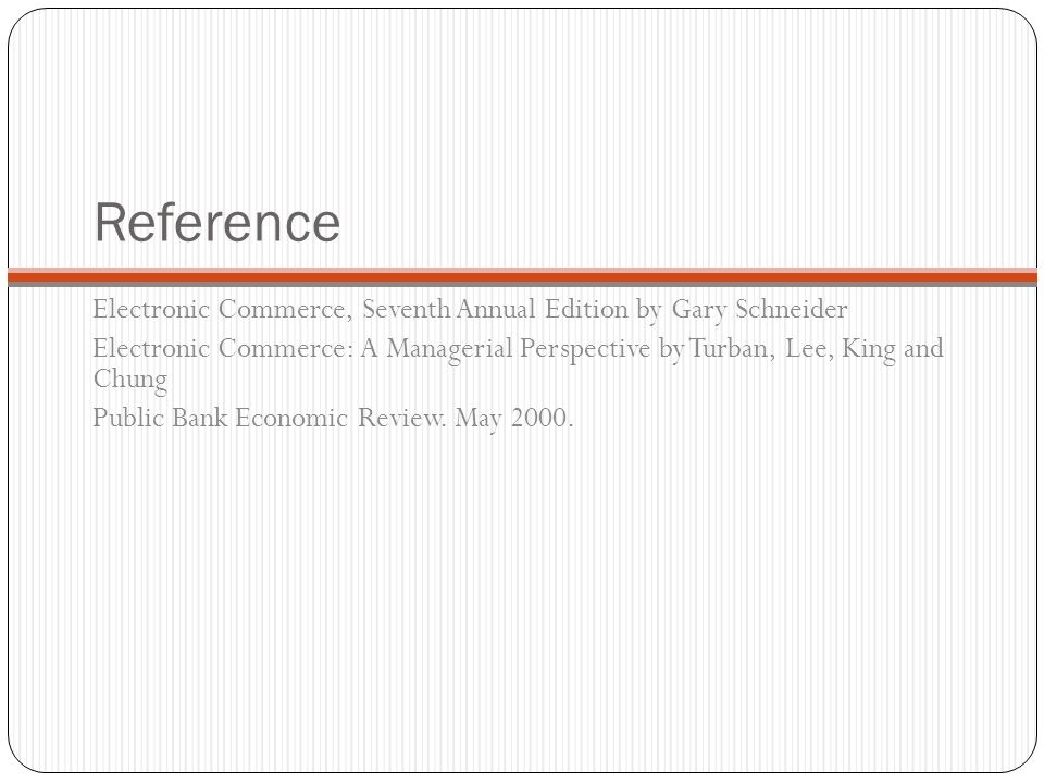 Reference Electronic Commerce, Seventh Annual Edition by Gary Schneider.