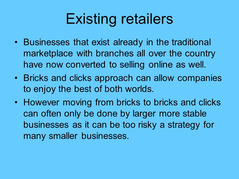 Existing retailers