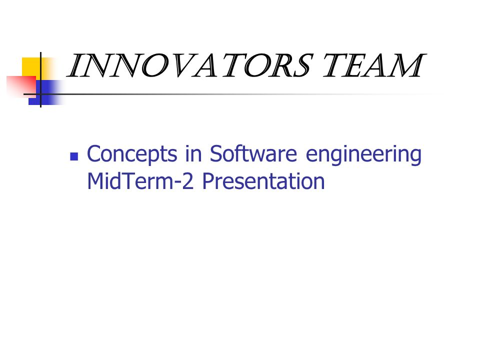 Innovators Team Concepts in Software engineering MidTerm-2 Presentation