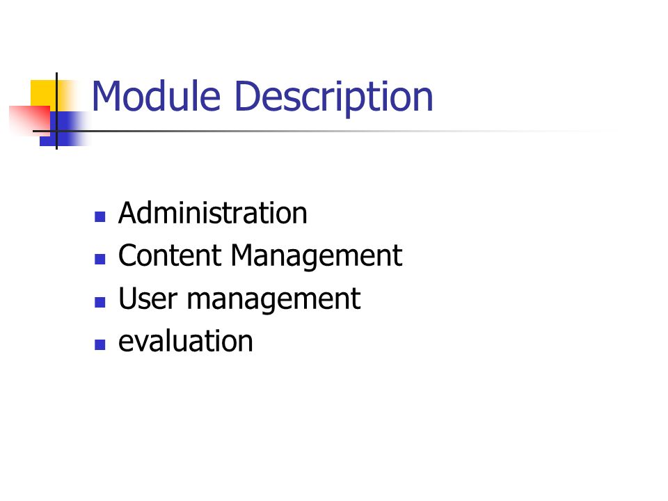 Module Description Administration Content Management User management