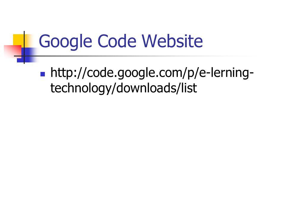 Google Code Website http://code.google.com/p/e-lerning-technology/downloads/list