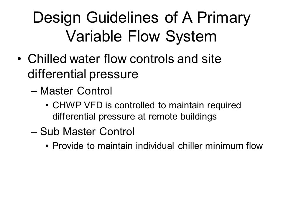 Design Guidelines of A Primary Variable Flow System