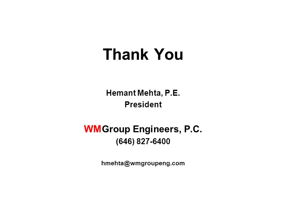 Thank You WMGroup Engineers, P.C. Hemant Mehta, P.E. President