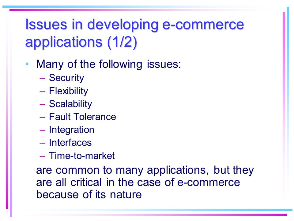 Issues in developing e-commerce applications (1/2)