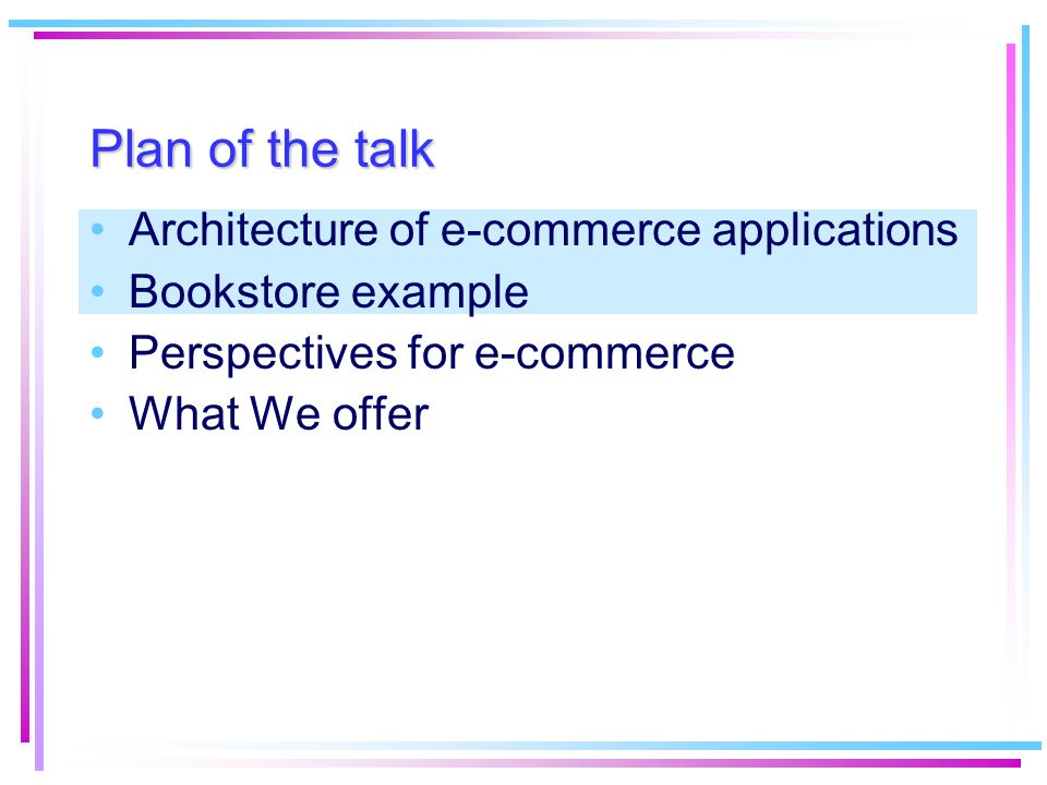 Plan of the talk Architecture of e-commerce applications
