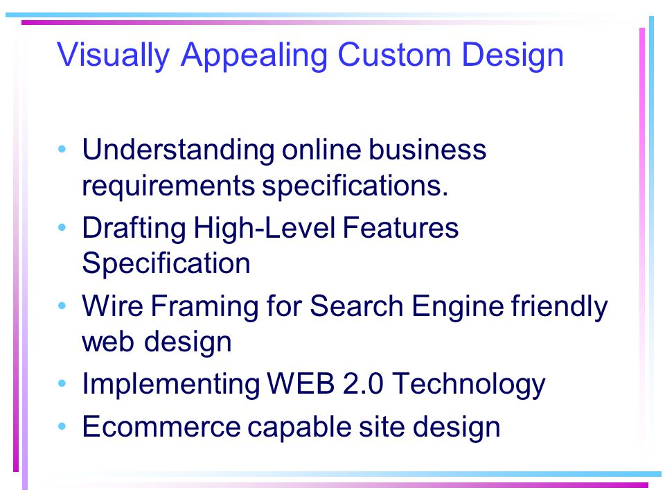 Visually Appealing Custom Design