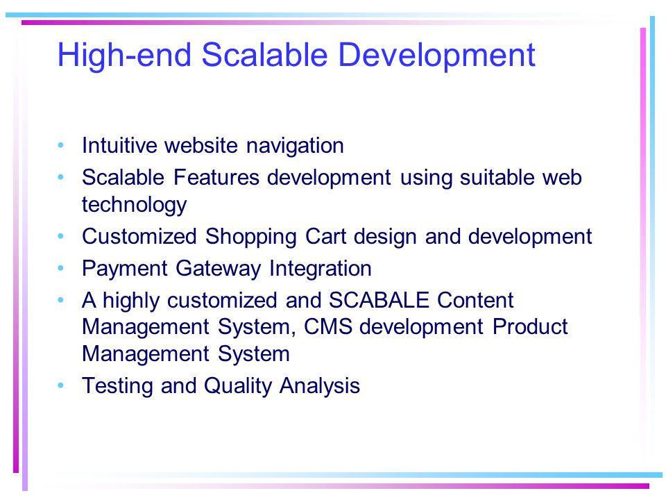 High-end Scalable Development