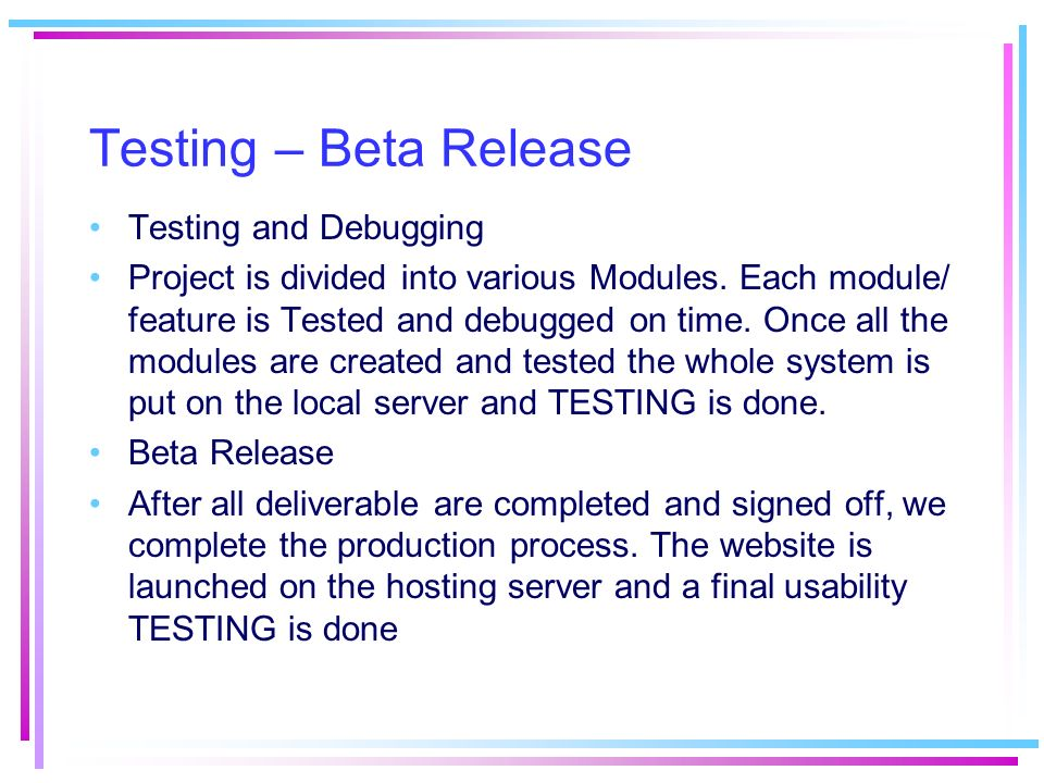 Testing – Beta Release Testing and Debugging