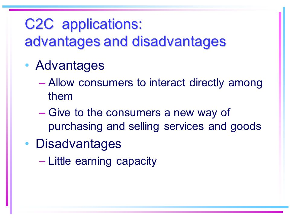 C2C applications: advantages and disadvantages