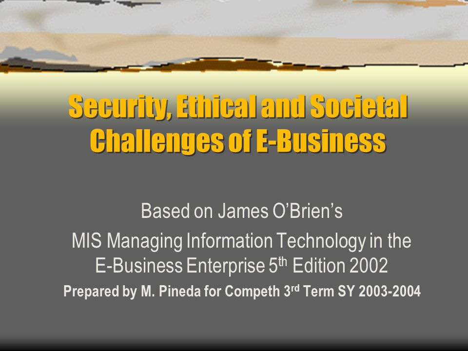 Security, Ethical and Societal Challenges of E-Business