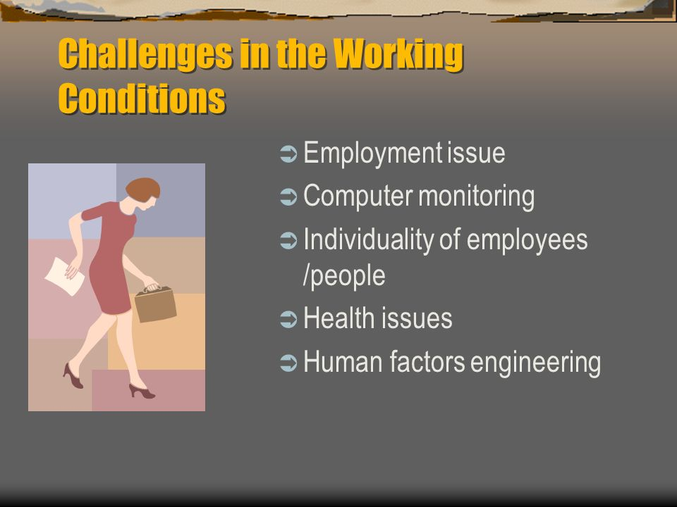 Challenges in the Working Conditions