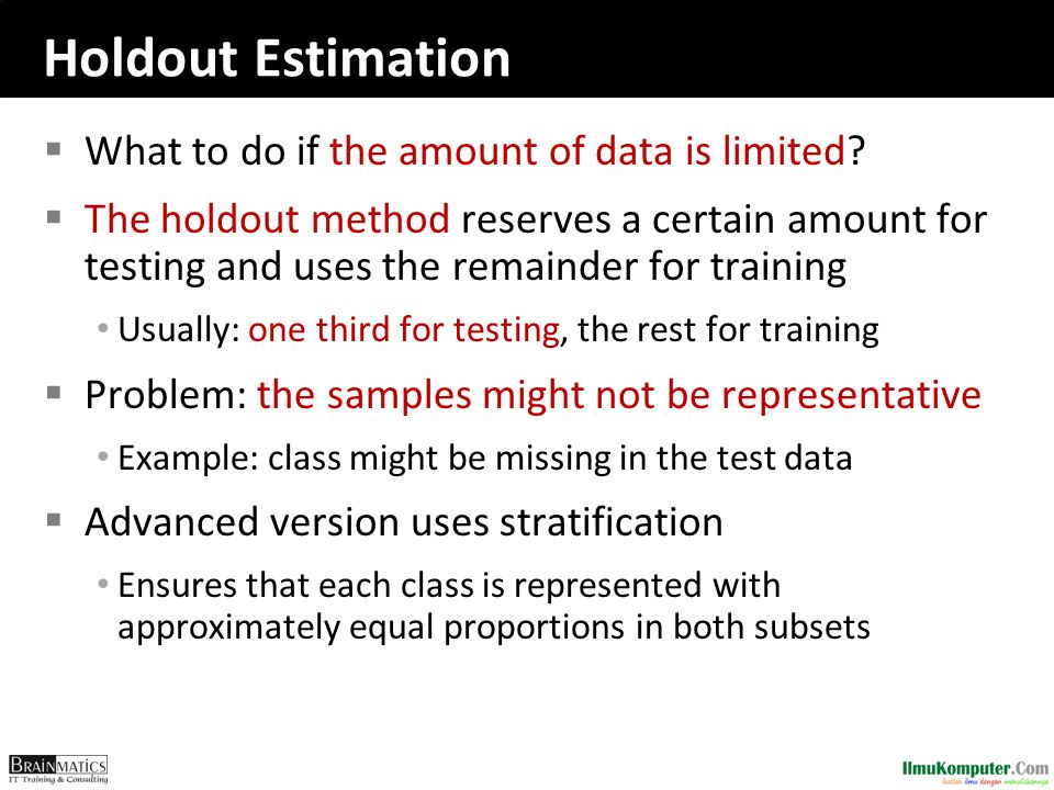 Holdout Estimation What to do if the amount of data is limited