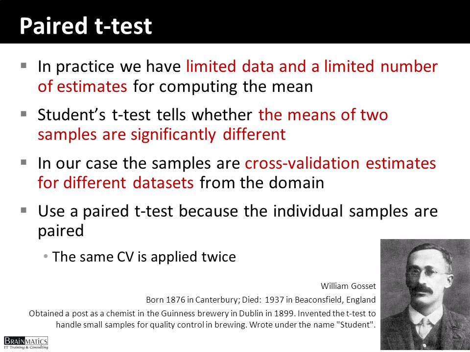 Paired t-test In practice we have limited data and a limited number of estimates for computing the mean.