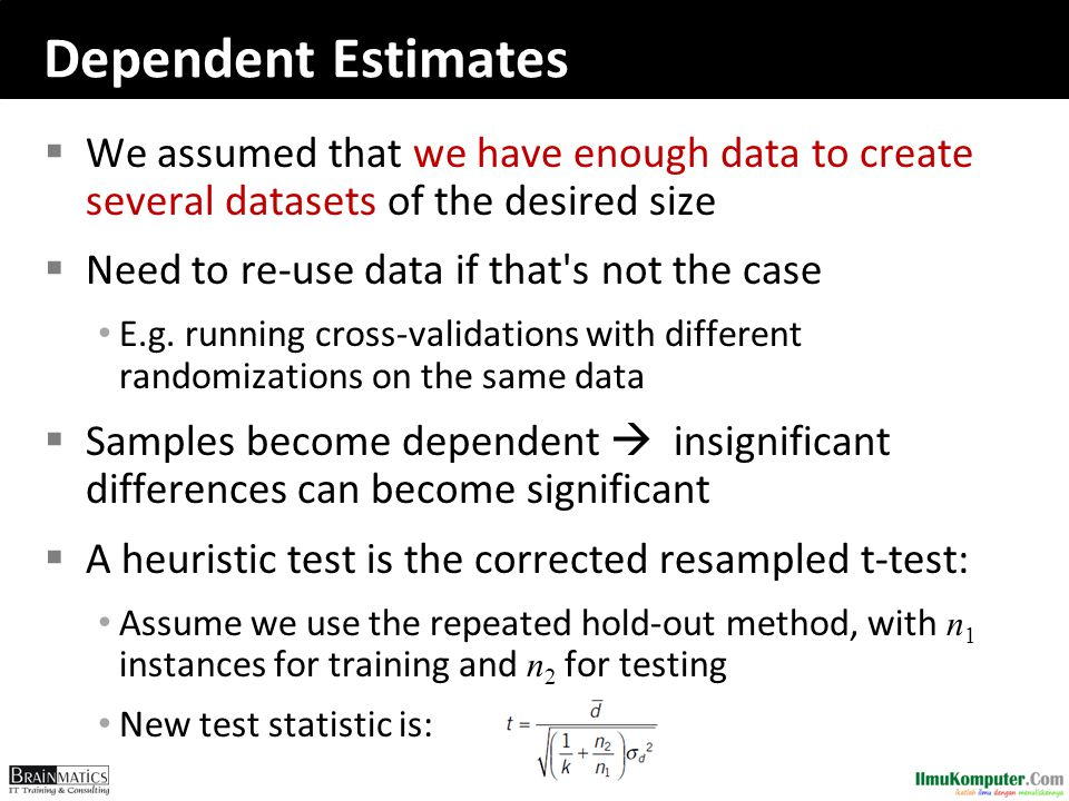 Dependent Estimates We assumed that we have enough data to create several datasets of the desired size.