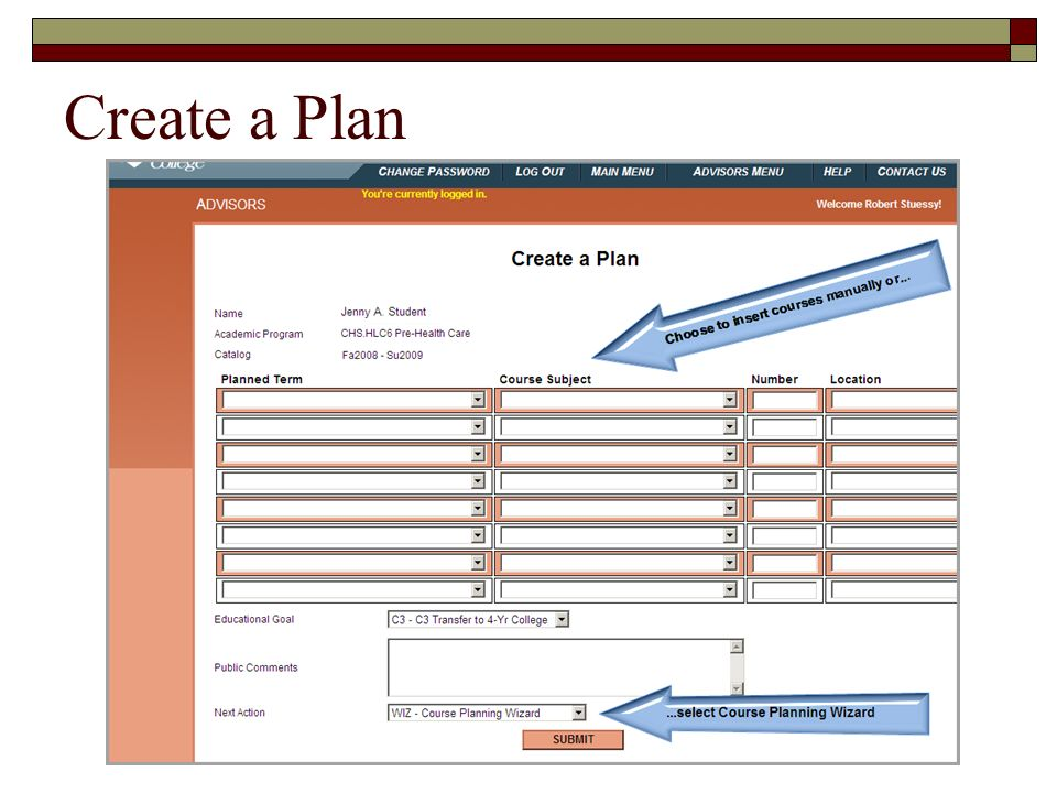 Create a Plan From here you can manually create a plan or you can chose to use Course Planning Wizard.