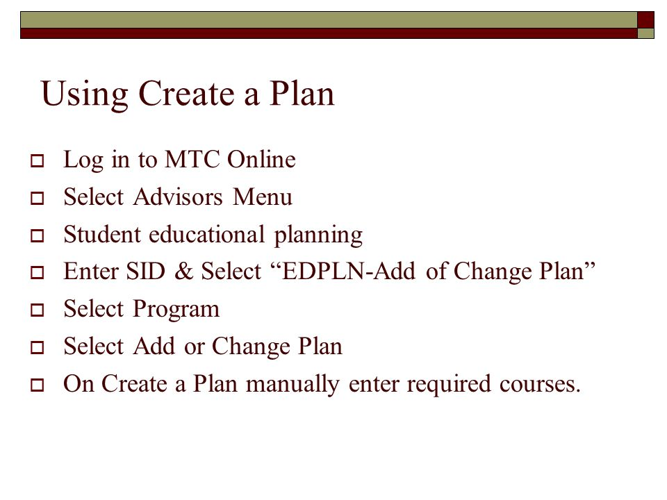 Using Create a Plan Log in to MTC Online Select Advisors Menu