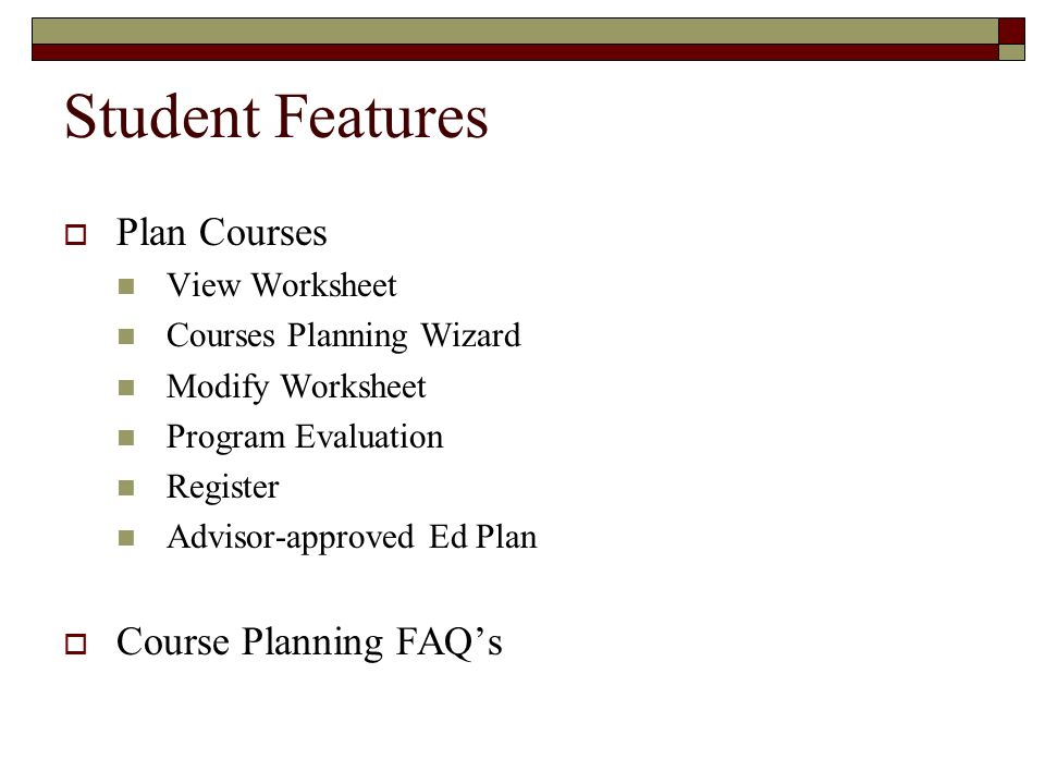 Student Features Plan Courses Course Planning FAQ's View Worksheet