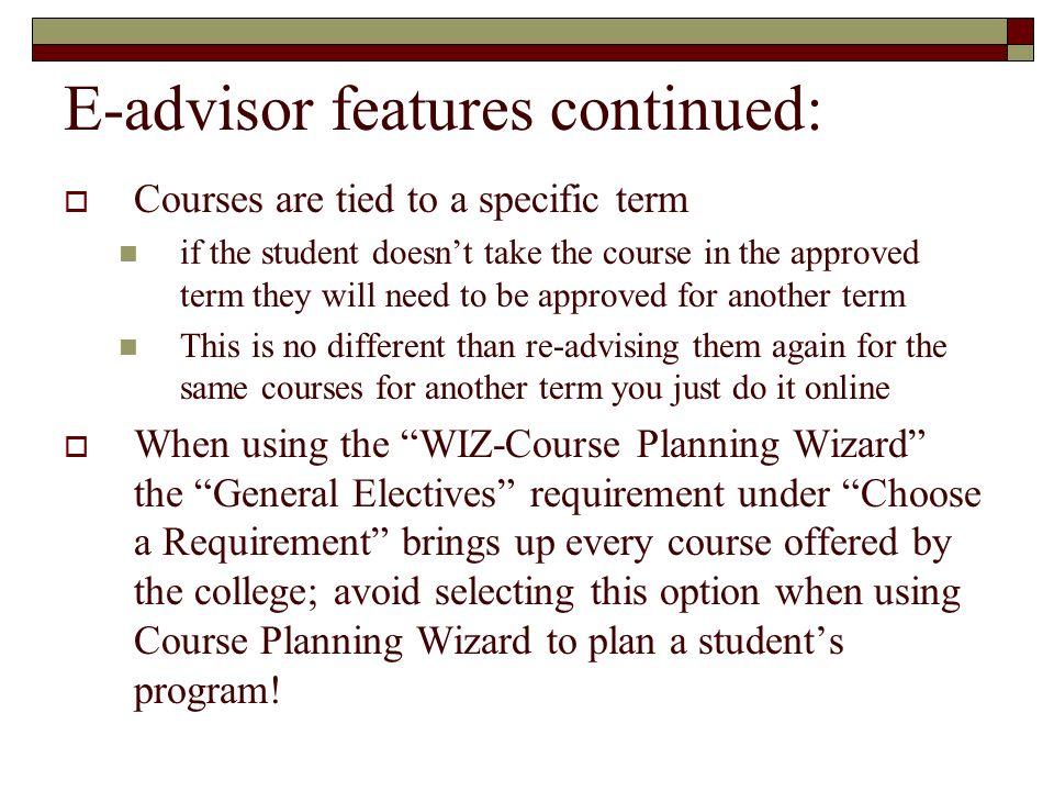 E-advisor features continued: