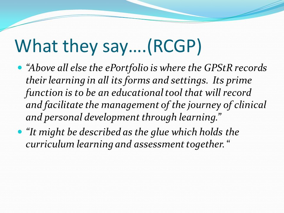 What they say….(RCGP)