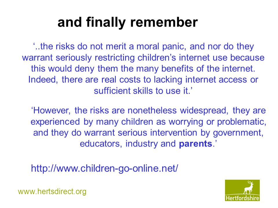and finally remember http://www.children-go-online.net/