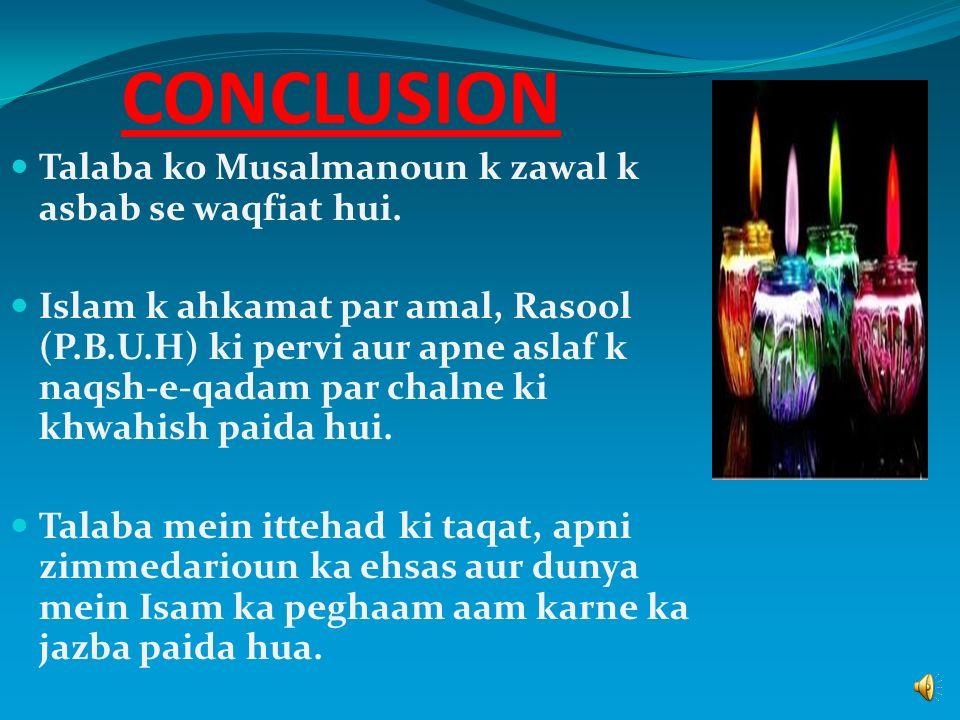 CONCLUSION Talaba ko Musalmanoun k zawal k asbab se waqfiat hui.