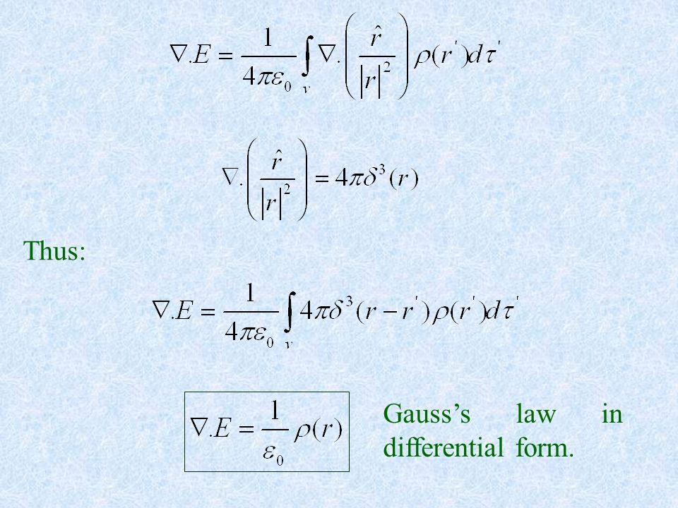 Thus: Gauss's law in differential form.