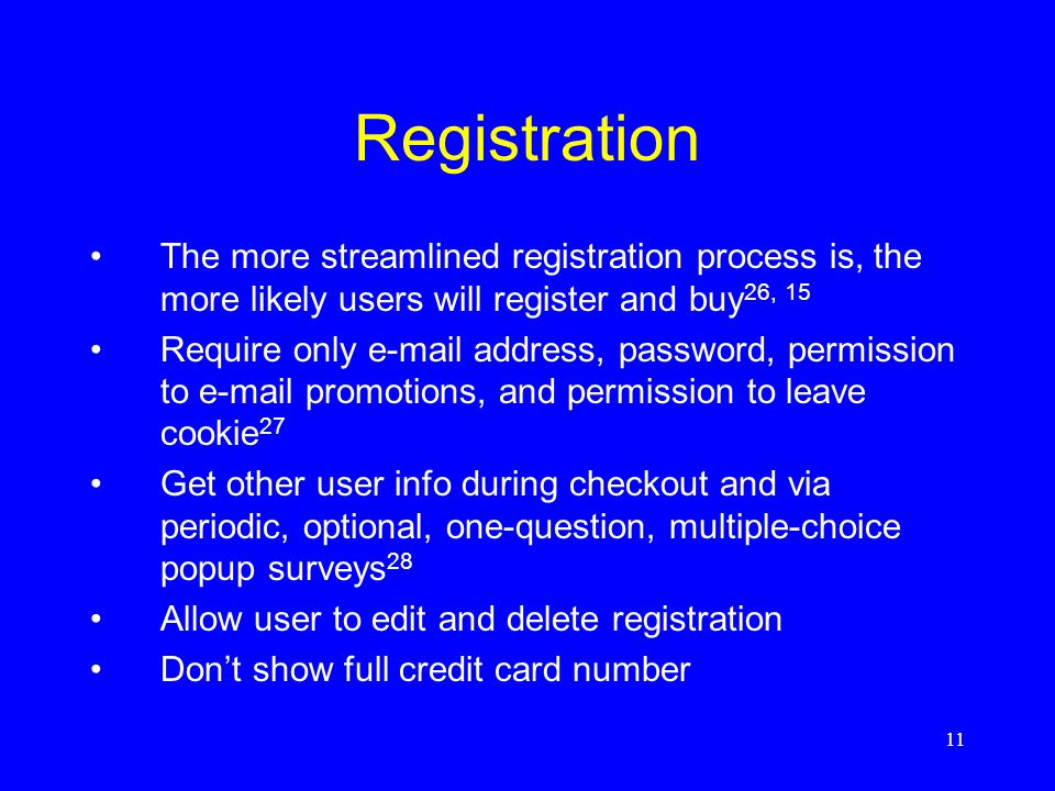 Registration The more streamlined registration process is, the more likely users will register and buy26, 15.