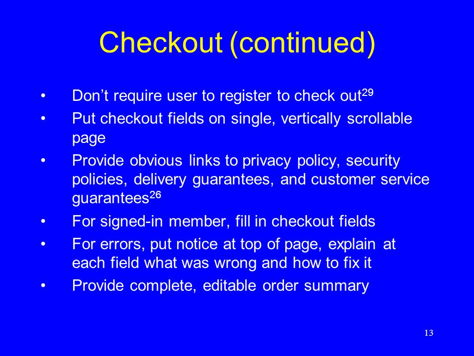 Checkout (continued) Don't require user to register to check out29