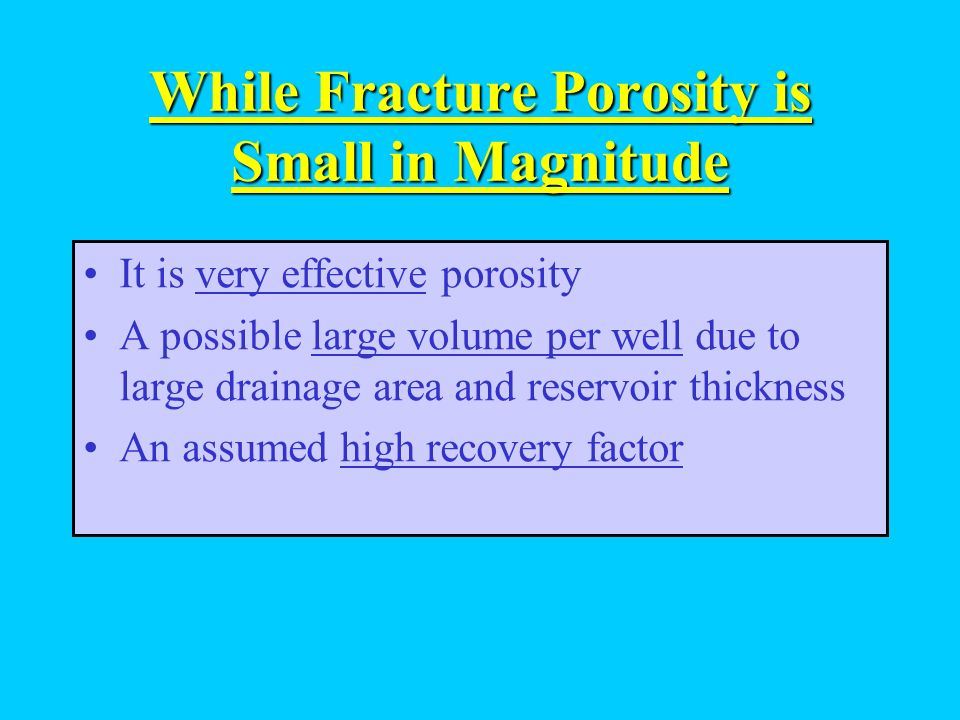 While Fracture Porosity is Small in Magnitude