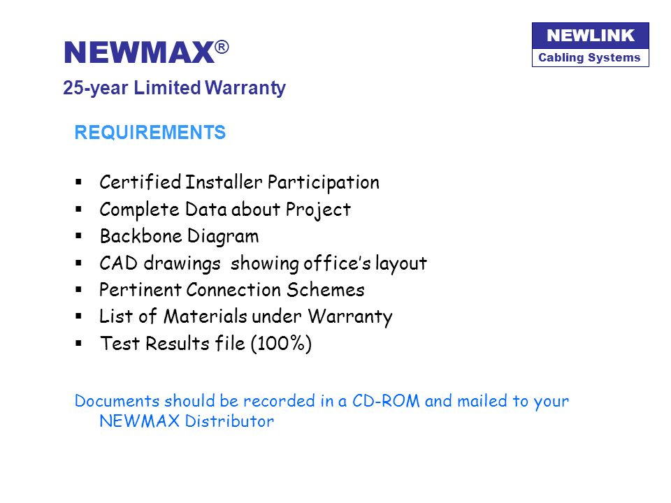 NEWMAX® 25-year Limited Warranty REQUIREMENTS
