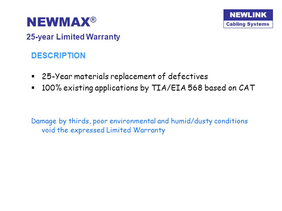 NEWMAX® 25-year Limited Warranty DESCRIPTION