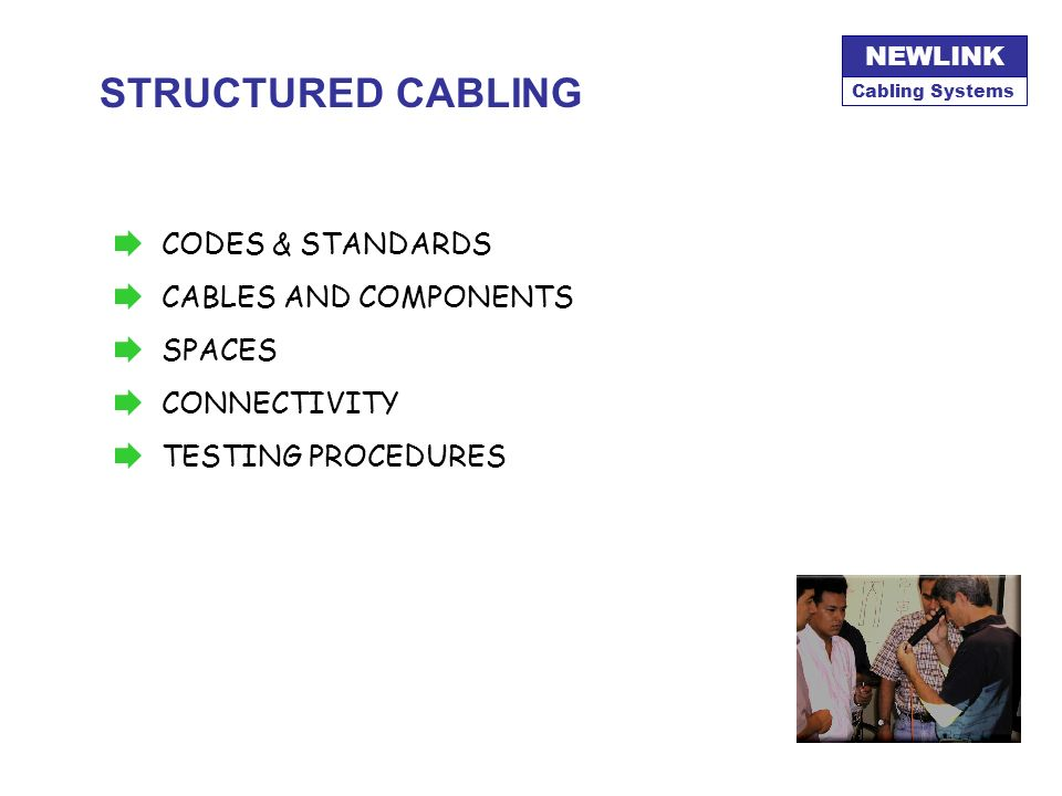 STRUCTURED CABLING CODES & STANDARDS CABLES AND COMPONENTS SPACES