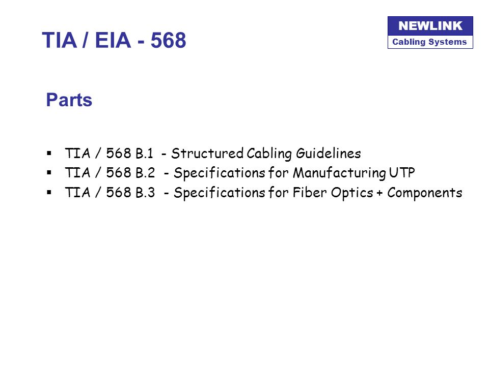 TIA / EIA - 568 Parts TIA / 568 B.1 - Structured Cabling Guidelines