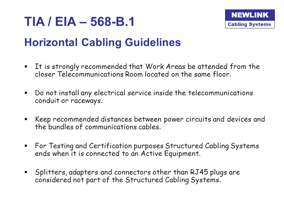TIA / EIA – 568-B.1 Horizontal Cabling Guidelines