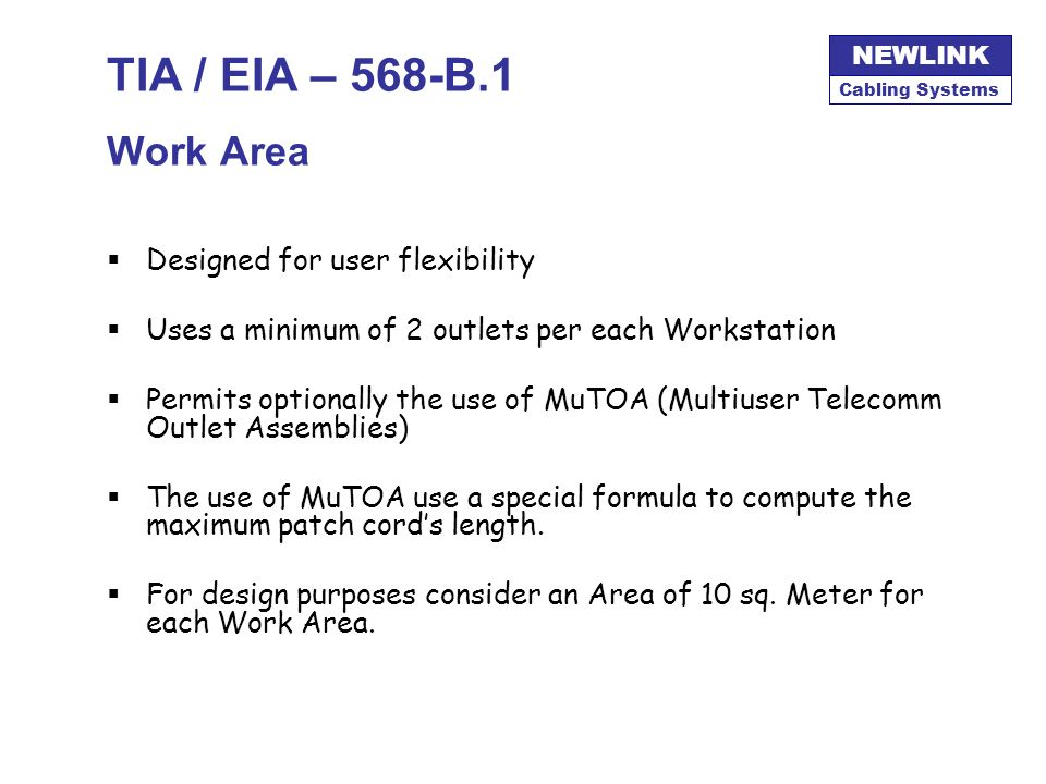 TIA / EIA – 568-B.1 Work Area Designed for user flexibility