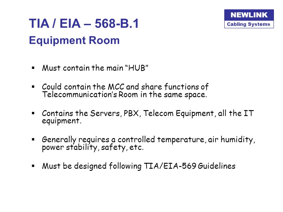 TIA / EIA – 568-B.1 Equipment Room