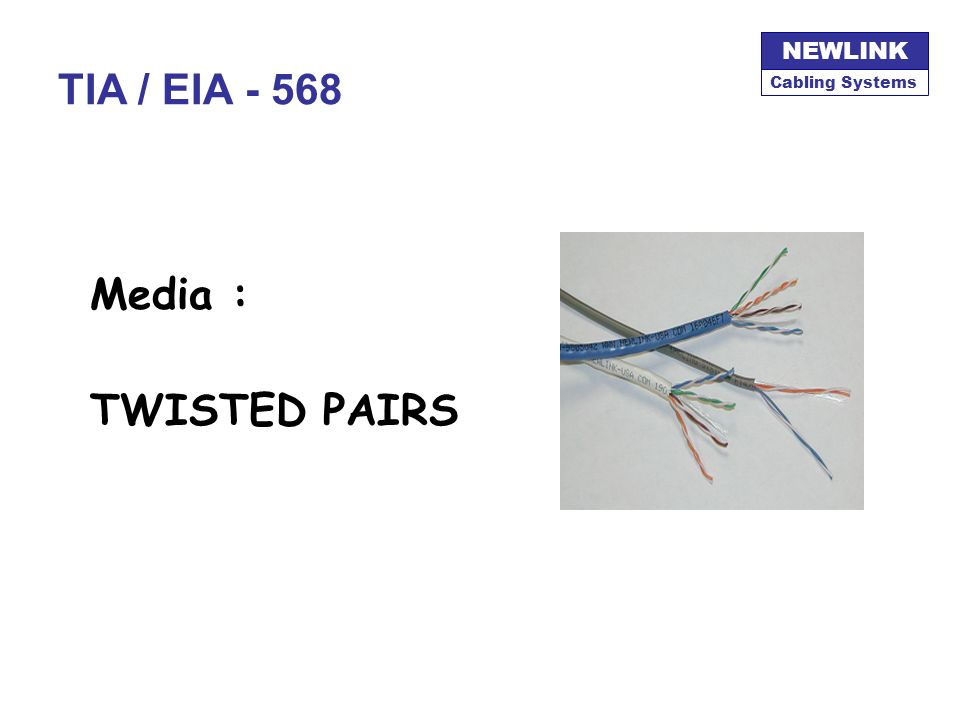 TIA / EIA - 568 Media : TWISTED PAIRS