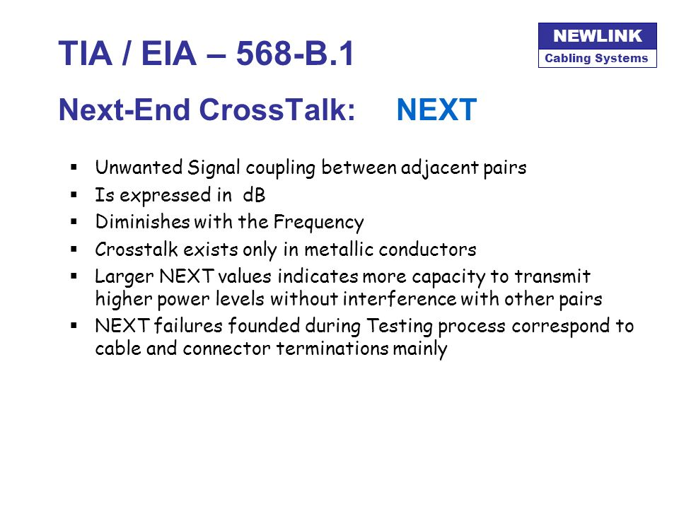 TIA / EIA – 568-B.1 Next-End CrossTalk: NEXT