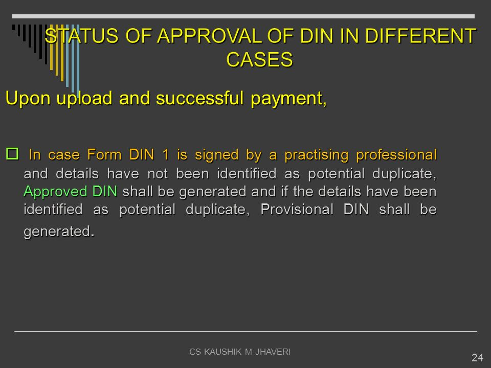 STATUS OF APPROVAL OF DIN IN DIFFERENT CASES