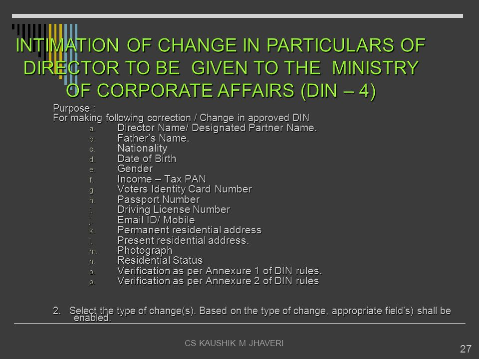 INTIMATION OF CHANGE IN PARTICULARS OF DIRECTOR TO BE GIVEN TO THE MINISTRY OF CORPORATE AFFAIRS (DIN – 4)