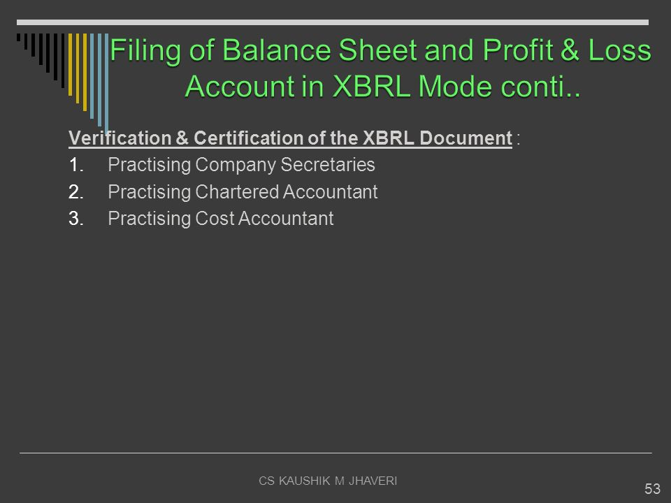 Filing of Balance Sheet and Profit & Loss Account in XBRL Mode conti..