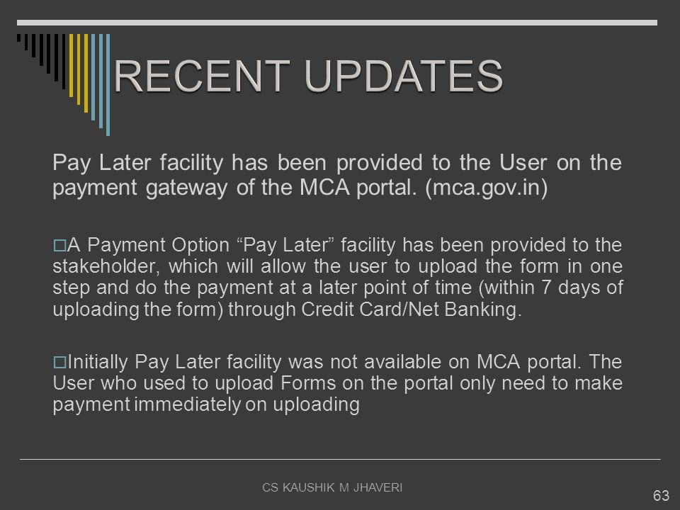 RECENT UPDATES Pay Later facility has been provided to the User on the payment gateway of the MCA portal. (mca.gov.in)