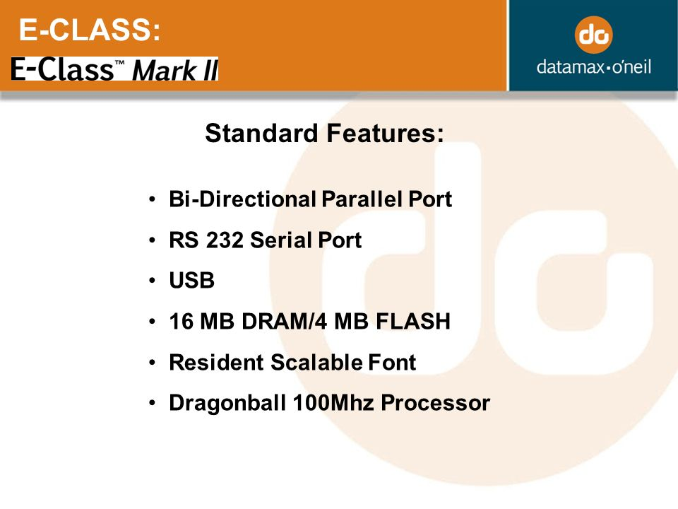 E-CLASS: Standard Features: Bi-Directional Parallel Port