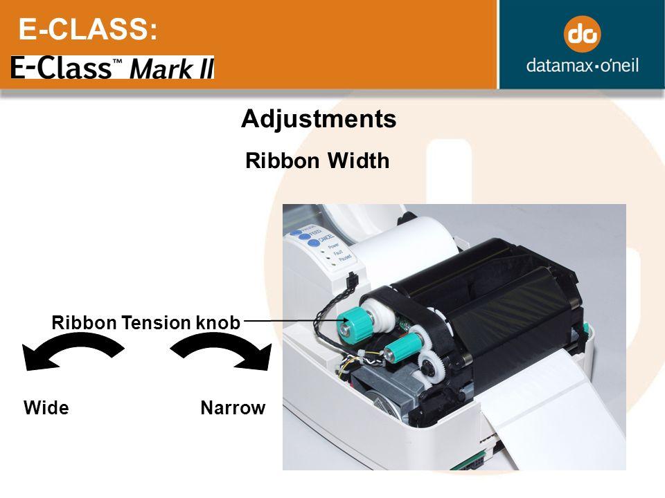 E-CLASS: Adjustments Ribbon Width Ribbon Tension knob Wide Narrow