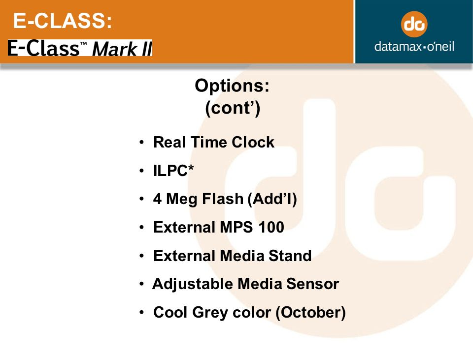 E-CLASS: Options: (cont') Real Time Clock ILPC* 4 Meg Flash (Add'l)