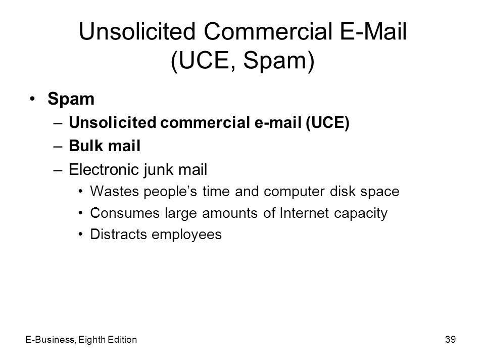 Unsolicited Commercial E-Mail (UCE, Spam)