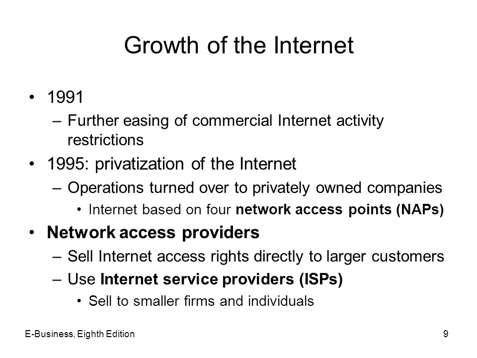 Growth of the Internet 1991 1995: privatization of the Internet