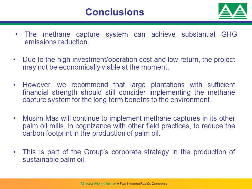 Conclusions The methane capture system can achieve substantial GHG emissions reduction.