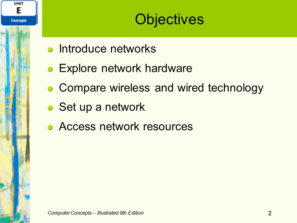 Objectives Introduce networks Explore network hardware