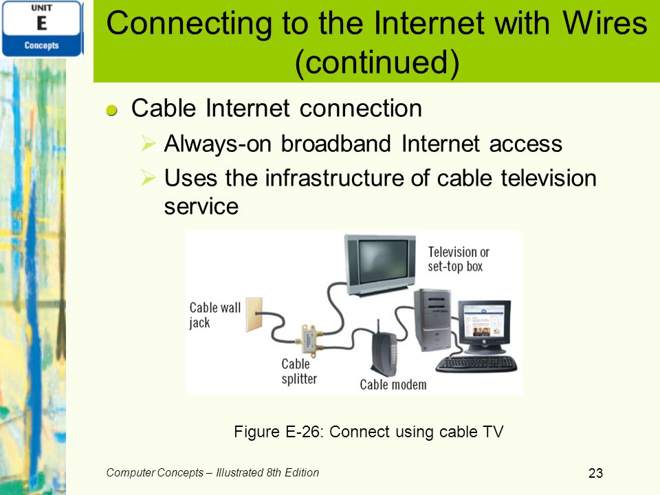 Connecting to the Internet with Wires (continued)